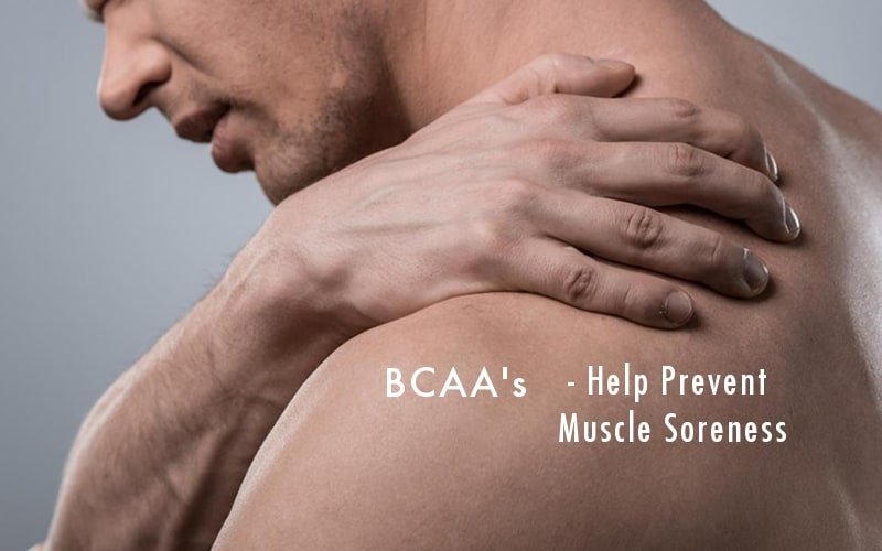 BCAA Supplements Can Help Prevent Muscle Soreness