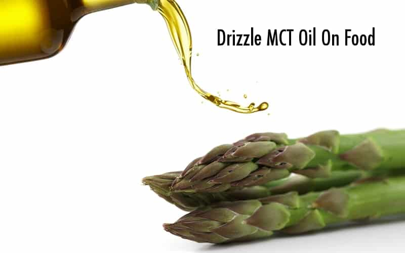 Get Your MCT Oil Benefits - Drizzle It On Food