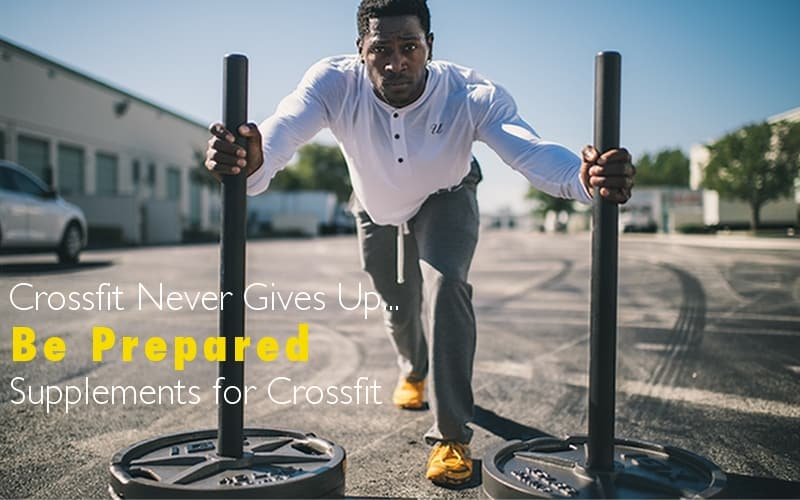 The Top 9 Crossfit Supplements - Exceed Your Personal Best