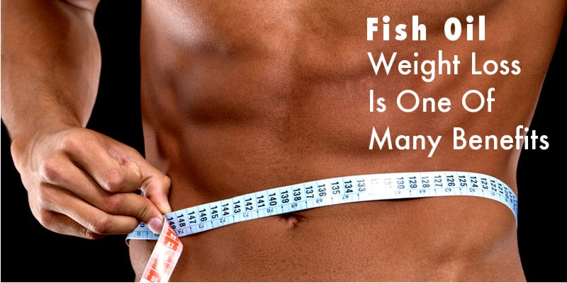 Fish Oil For Weight Loss – Get The Facts Here!