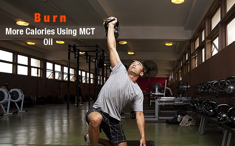 MCT Oil, Weight Loss - MCT Oil Will Help Burn More Calories