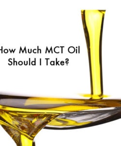 How Much MCT Oil Should I Take Per Day?