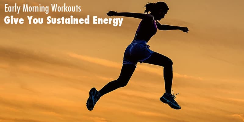 Early Morning Workouts - 10 Ways They Will Benefit You